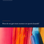Farrer & Co | How do we get more women on sports boards?
